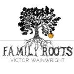victor wainwright - family roots 2
